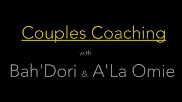 Couple's Coaching with Bah'Dori & A'La Omie