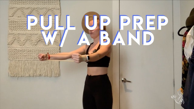 PULL UP PREP W/ A BAND