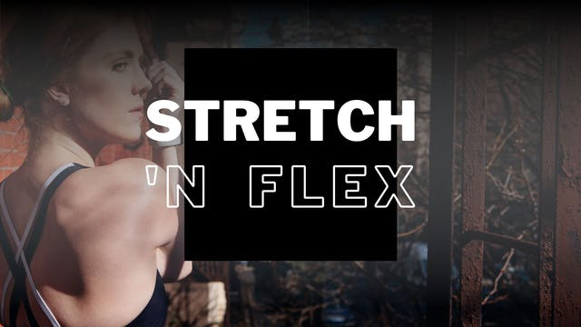 STRETCH & FLEX