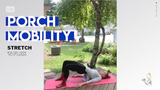 PORCH MOBILITY Stretch + Flex