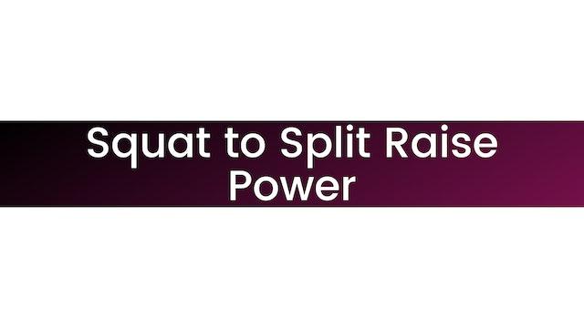 Squat to Split Raise Power
