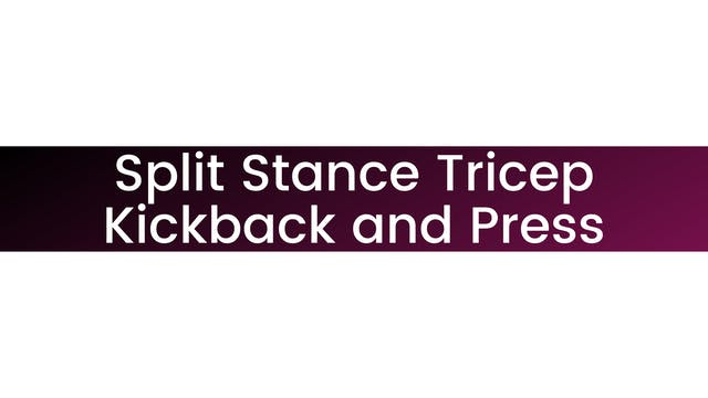 Split Stance Tricep Kickback and Press