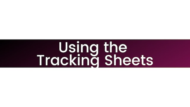Using The Tracking Sheets
