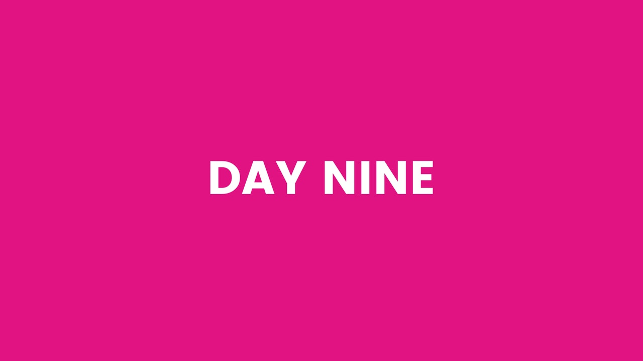 Day Nine