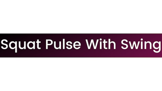 Squat Pulse With Swing