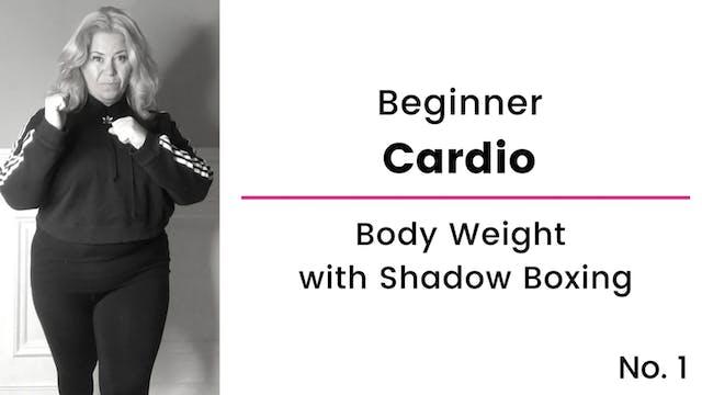 Beginner:  Cardio, Body Weight and Sh...