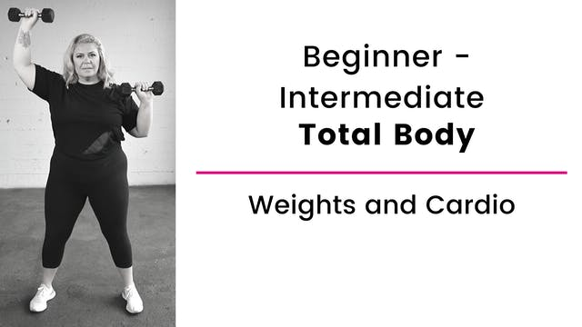 Beginner and Intermediate: Total Body...