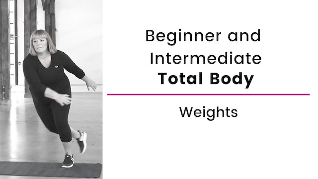 Beginner and Intermediate: Total Body with Weights