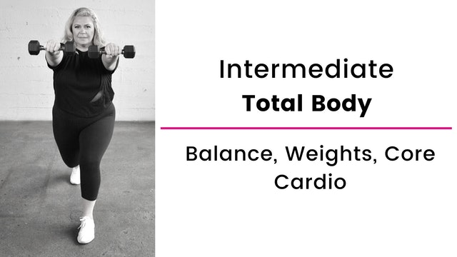 Intermediate: Total Body with Balance, Weights, Core and Cardio