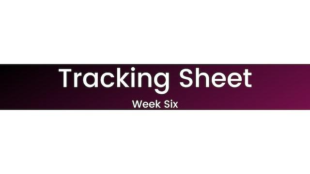 Week Six Tracking Sheet