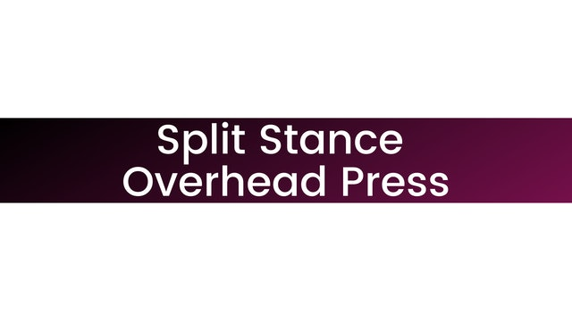 Split Stance Overhead Press
