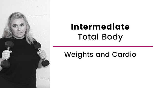 Intermediate: Total Body with Weight and Cardio