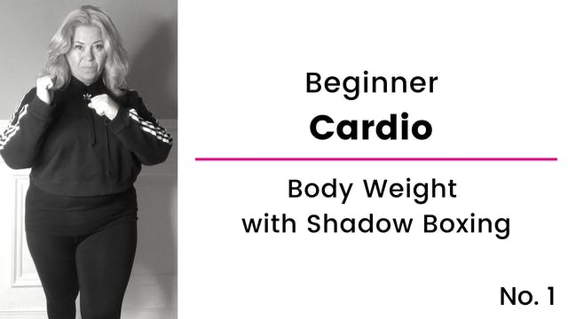 Beginner:  Cardio, Body Weight and Sh...