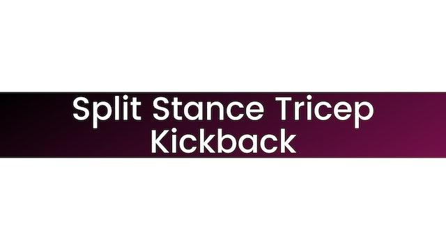 Split Stance Tricep Kickback