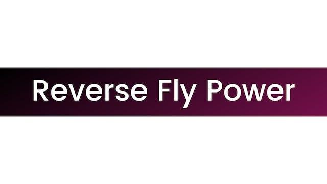 Reverse Fly Power