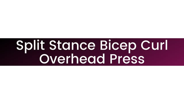 Split Stance Bicep Curl Overhead Press