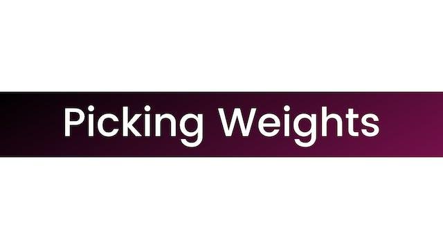 Picking Weights