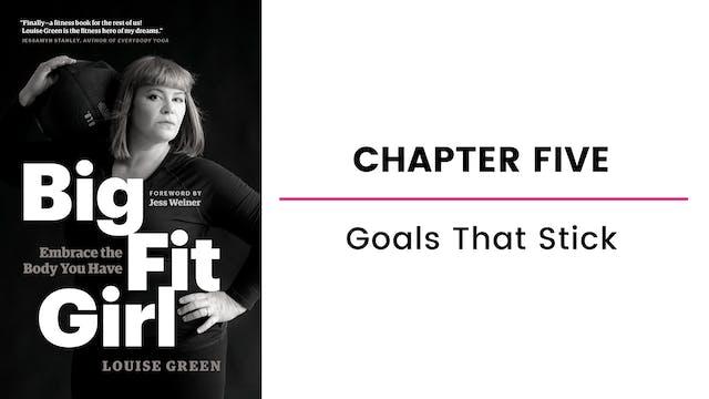 Chapter Five: Goals That Stick