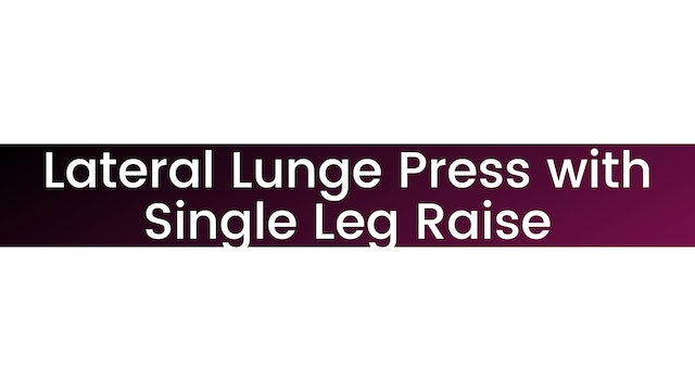 Lateral Lunge Press With Single Leg Raise