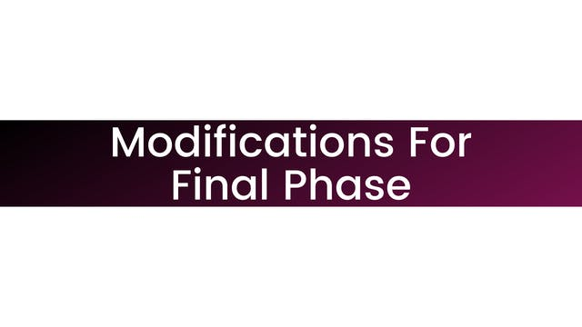 Modifications For Final Phase