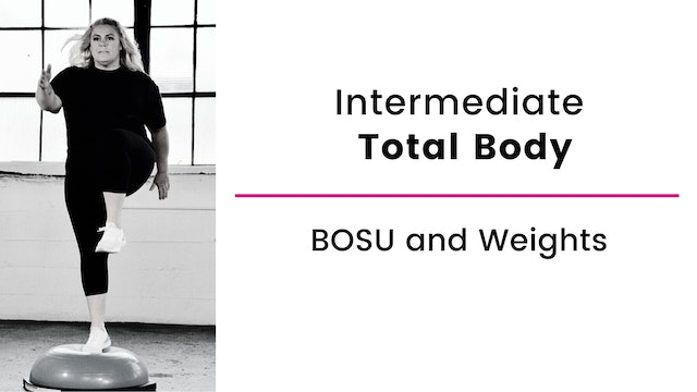Intermediate: Full Body Workout with Bosu and Weights