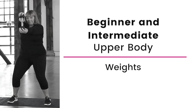 Beginner and Intermediate: Upper Body