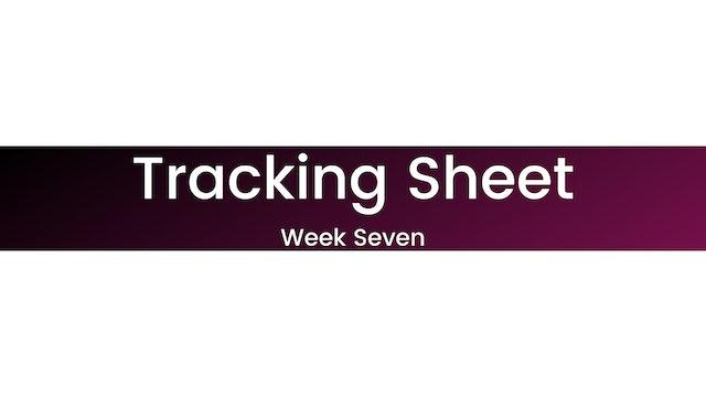 Week Seven Tracking Sheet