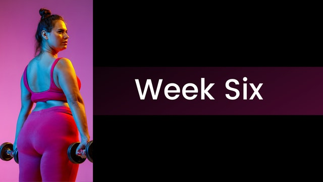 Stronger! - Week Six