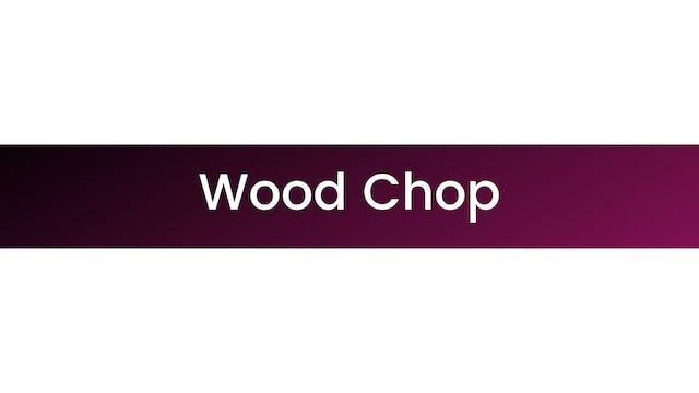 Woodchop