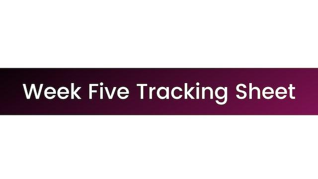 Week Five Tracking Sheet