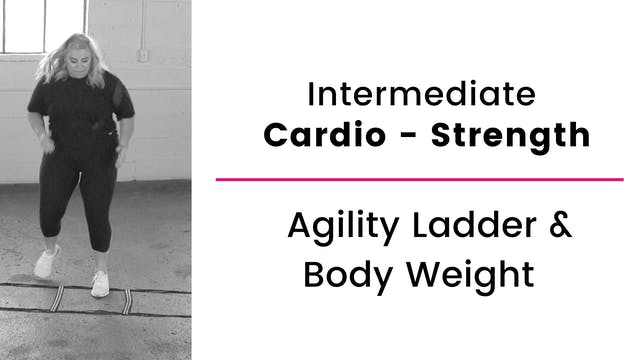 Intermediate: Agility Ladder and Body...