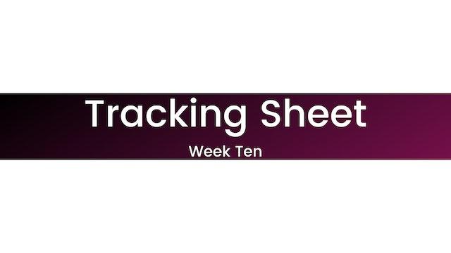 Week Ten Tracking Sheet
