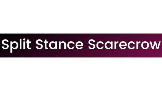 Split Stance Scarecrow