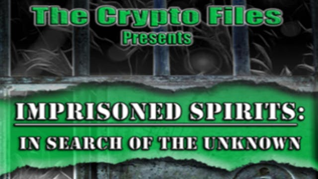 Imprisoned Spirits: In Search of the ...