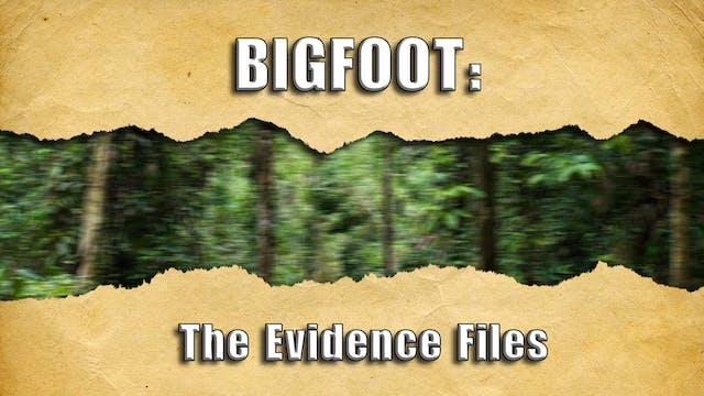 Bigfoot: The Evidence Files