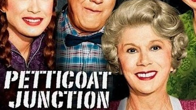 Petticoat Junction - Is There a Doctor in the Roundhouse? (S1EP4)