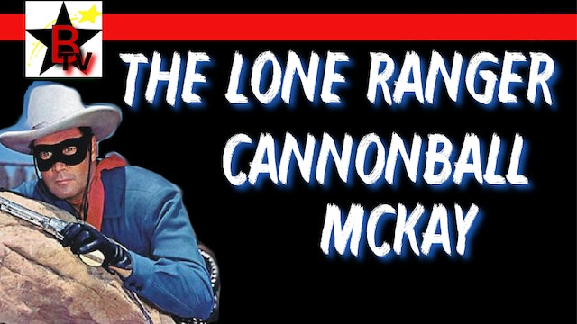 The Lone Ranger in Cannonball McKay