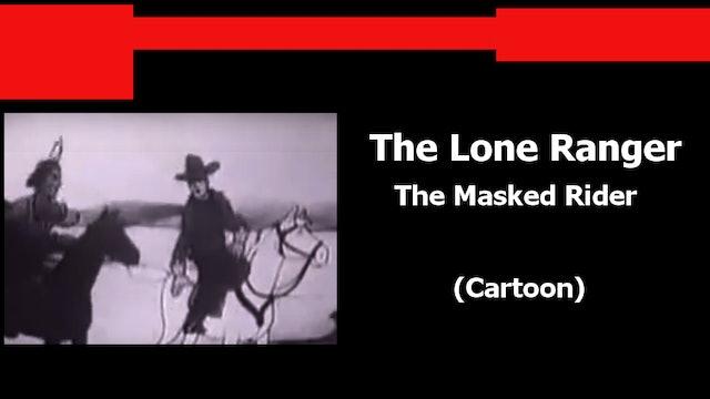 The Lone Ranger: The Masked Rider (Cartoon)