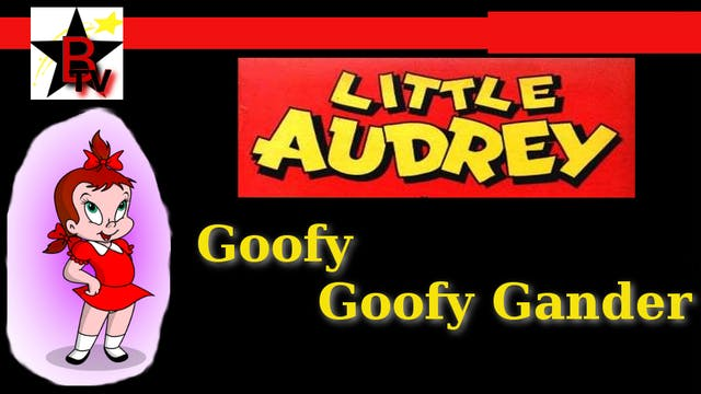 Little Audrey in Goofy Goofy Gander
