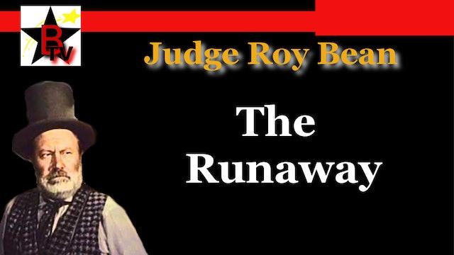 Judge Roy Bean - The Runaway