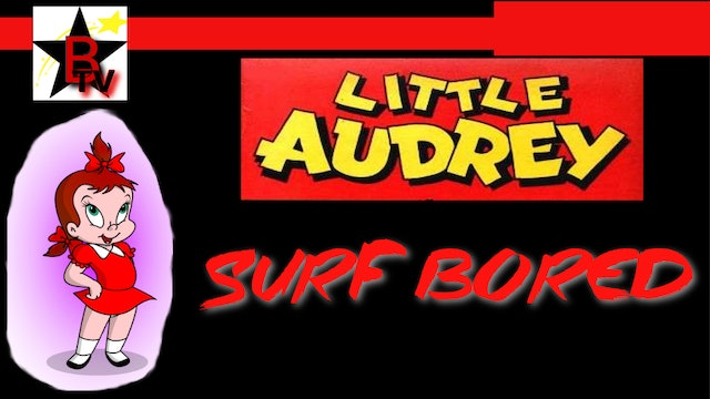 Little Audrey in Surf Bored