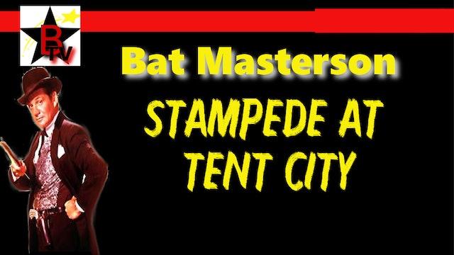 Bat Masterson: Stampede at Tent City
