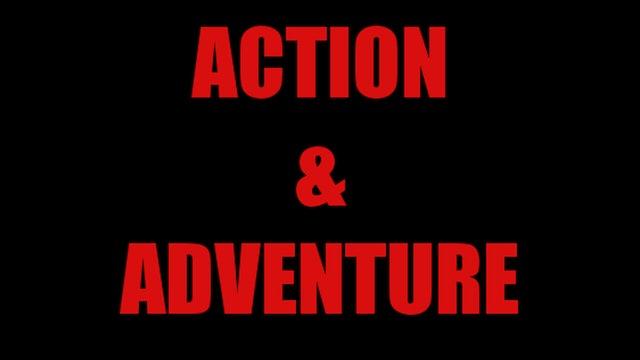 ACTION & ADVENTURE