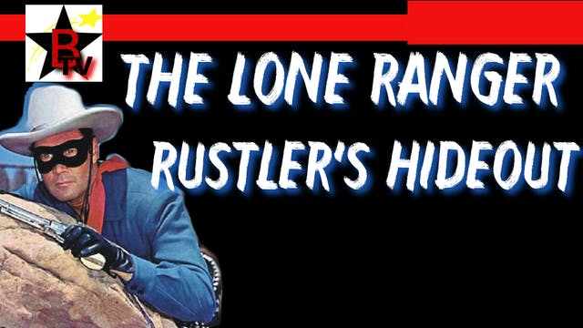 The Lone Ranger - Rustlers Hideout