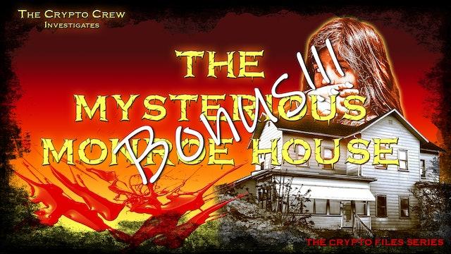 Monroe House Bonus Material