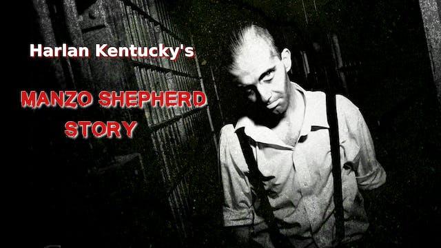 Harlan Kentucky's Manzo Shepherd Story