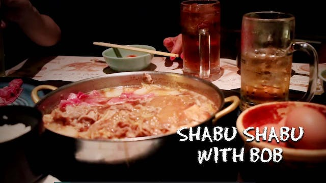 Deleted Scene - Shabu Shabu with Bob