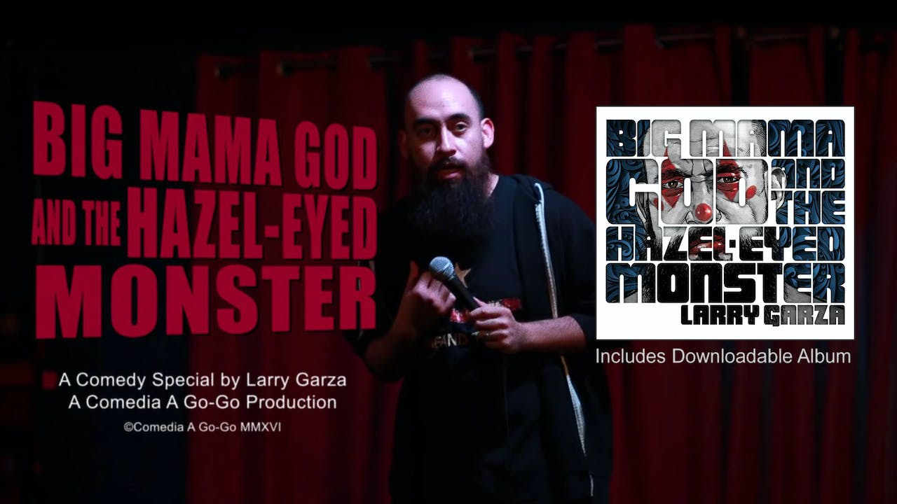 Big Mama God & the Hazel-Eyed Monster  [VIDEO + AUDIO]