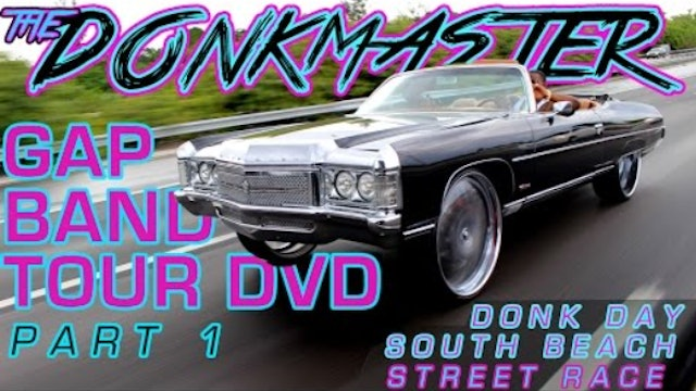 THE DONKMASTER GAP BAND TOUR DVD PART 1 - Donk Day, Street Race, South Beach