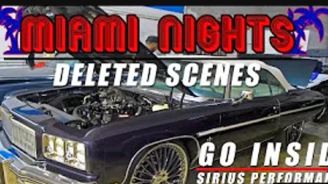MIAMI NIGHTS DELETED SCENES : Jays 75 Caprice Donk , Sirius Performance, I.M.G.